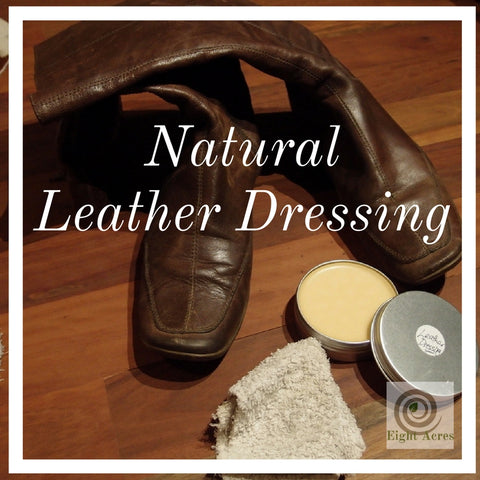 Natural leather dressing balm - made with neatsfoot oil by Eight Acres