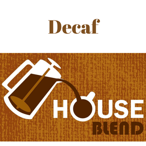 House Blend - Decaffeinated, Medium - Fresh Roasted