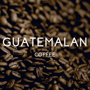 Fresh Roasted Beans - Guatemalan Antigua