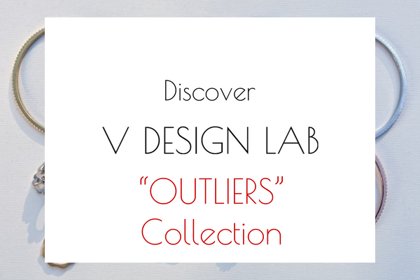 "V DESIGN LAB ""OUTLIERS"" Collection"