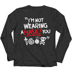 Unisex Shirt - Limited Edition - I'm Not Wearing A Mask T-Shirt! You @#$%