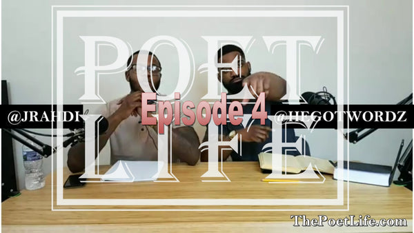 "The Poet Life Podcast Episode 4 | ""Mobilizing the Art of Poetry"""