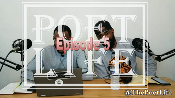 Poet Life Podcast Episode 5 | The Evolution of A Poet