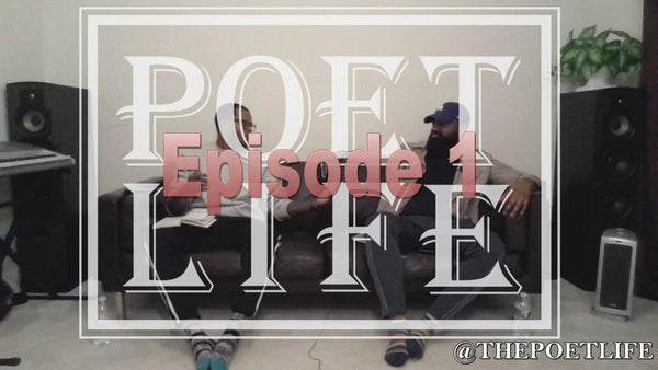 "The Poet Life Podcast Episode 1 | ""My Definition of Poet Life"" 