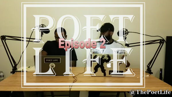 The Poet Life Podcast Episode 2 | Re-evaluate Your Circle