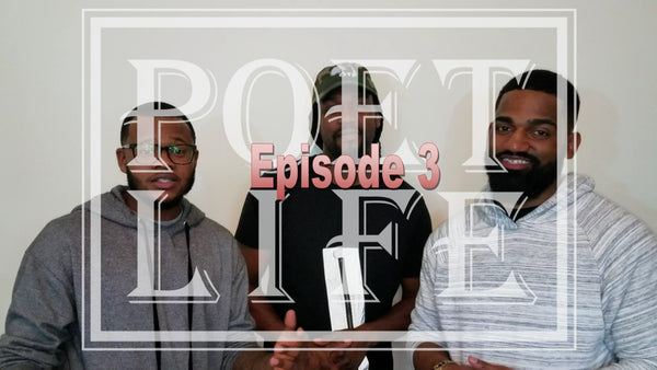 The Poet Life Podcast Episode 3 | Poetry Is A Lifestyle (feat. Orville The Poet)