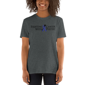 Fighting Cancer With Poetry Short-Sleeve Unisex T-Shirt (Colorectal)