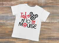 Take me to the Mouse Tee