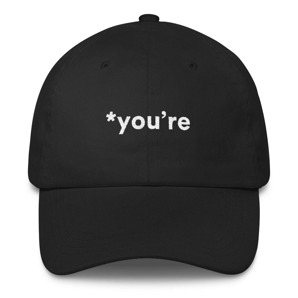 *you're Unisex Dad Hat