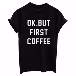 Ok, But First Coffee Women's Tee