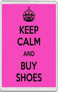 Keep Calm and Buy Shoes Jumbo Fridge Magnet
