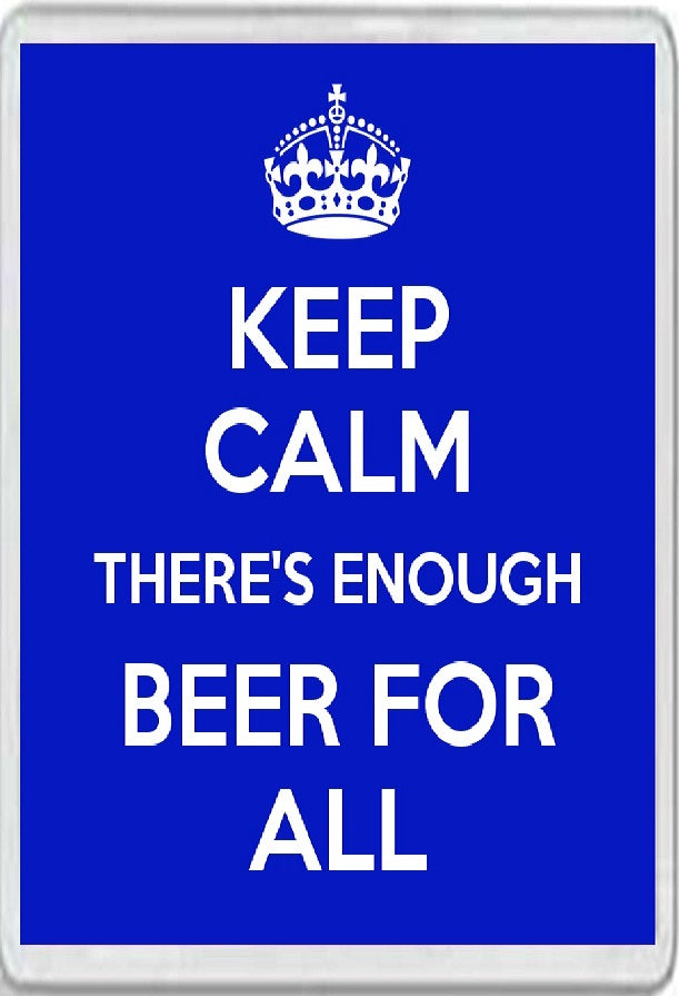Keep Calm There's Enough Beer for All Jumbo Fridge Magnet