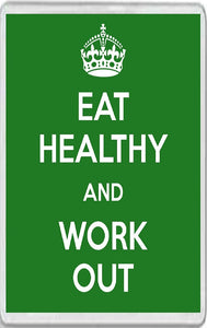 Eat Healthy and Work Out