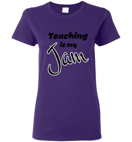 """Teaching is my Jam"" - Ladies Fit"