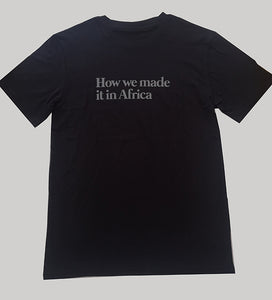 Black How we made it in Africa T-shirt