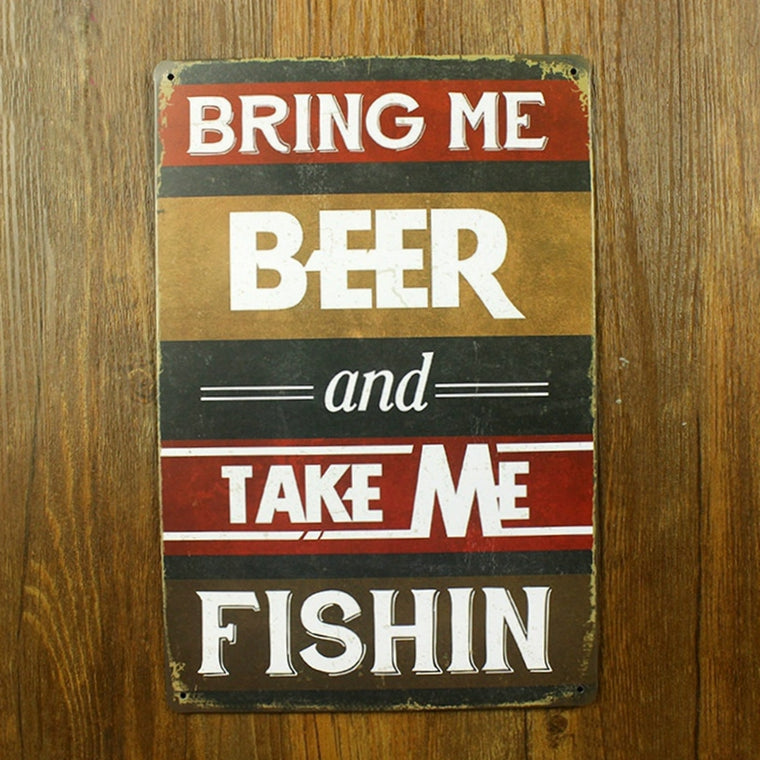 Bring me beer and take me fishin Metal Signs Vintage Home Decor 20x30cm iron Painting Bar Pub Wall Art Decorative Metal Plates