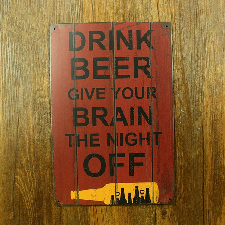 Drink Beer Give Your Brain The Night Off Letter Metal sign 20*30 cm vintage home decor for bar pub wall decoration