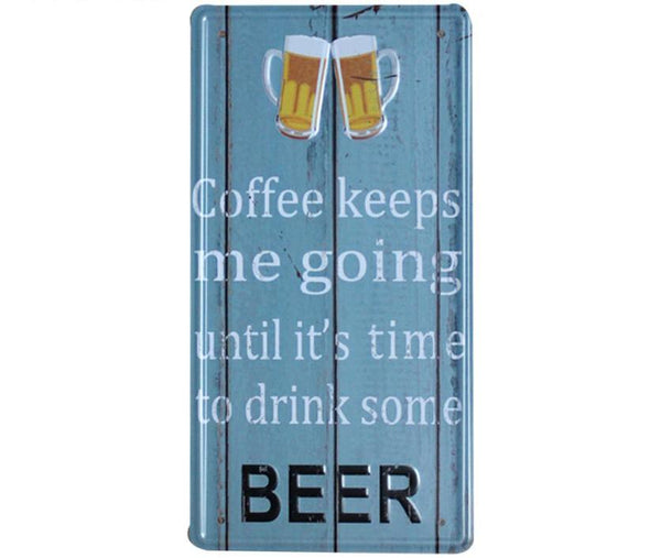 """Beer Keeps Me Going"" Vintage Tin Metal Sign"