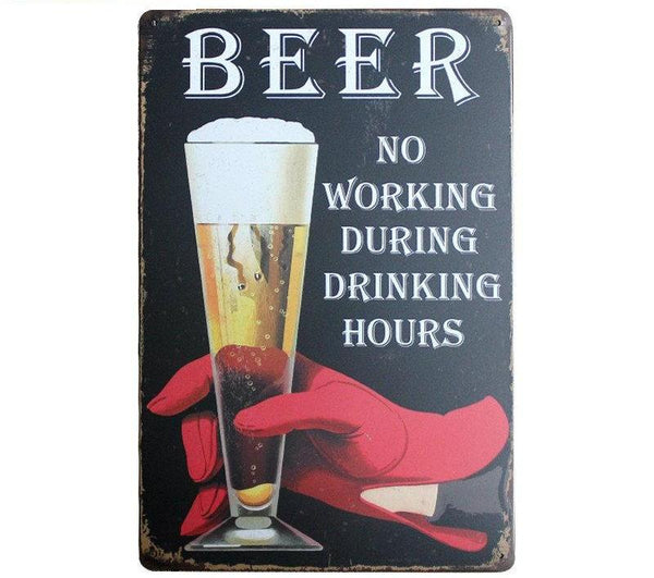 """No Working During Drinking Hours"" Vintage Tin Metal Sign"