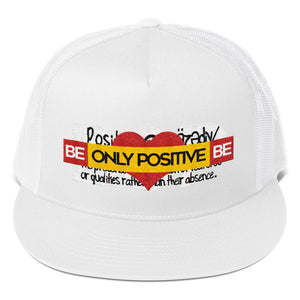 BE ONLY POSITIVE Trucker V2 Cap