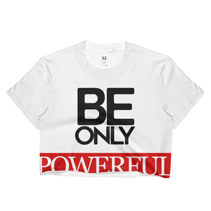 BE ONLY POWERFUL ALERT Crop Top