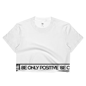 BE ONLY POSITIVE CLASSIC Crop Top