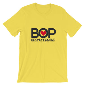 BE ONLY POSITIVE Unisex T-Shirt