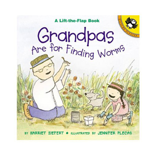 Grandpas Are For Finding Worms (Lift-the-Flap book)