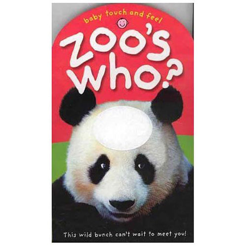 Zoo's Who? Touch and Feel Board Book