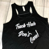 """Track hair don't care"" Ladies tank"