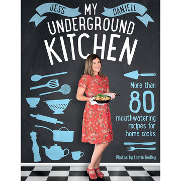 My Underground Kitchen Cookbook