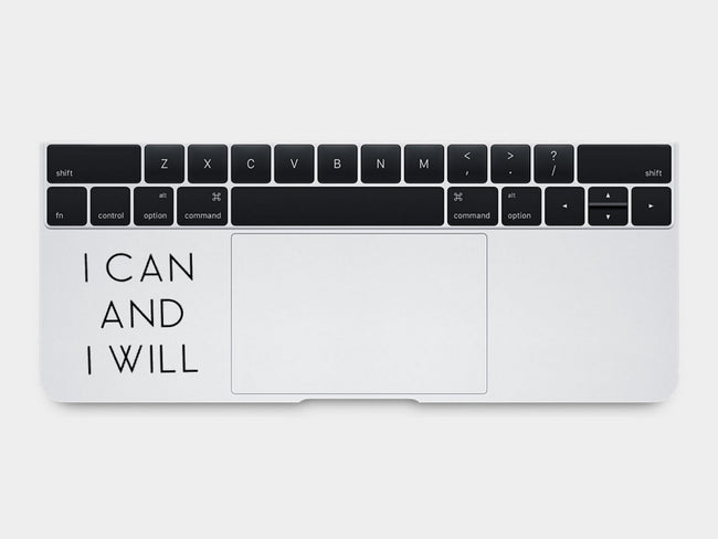 I Can and I Will Quote MacBook Palm Rest Decal