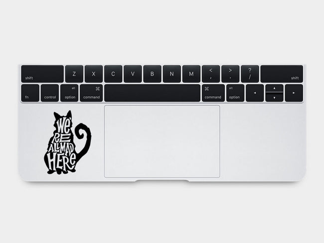 We Are All Mad Here MacBook Palm Rest Decal