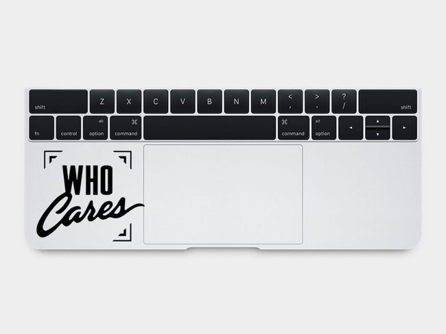 Who Cares MacBook Palm Rest Decal