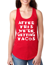 After This We're Getting Tacos Racerback Tank - Succulent Treasure