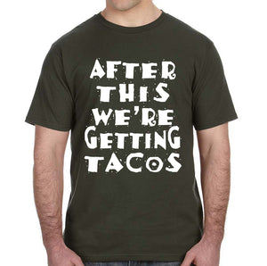 After This We're Getting Tacos Adult Unisex Shirt - Succulent Treasure