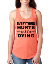 Everything Hurts and I'm Dying Racerback Tank - Succulent Treasure
