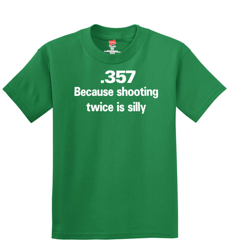 .357 Because Shooting Twice Is Silly T-Shirt