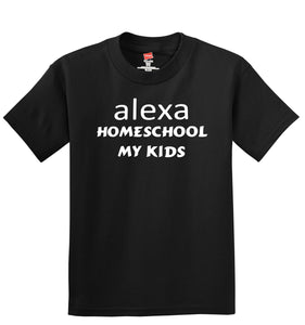 alexa Homeschool My Kids T-Shirt