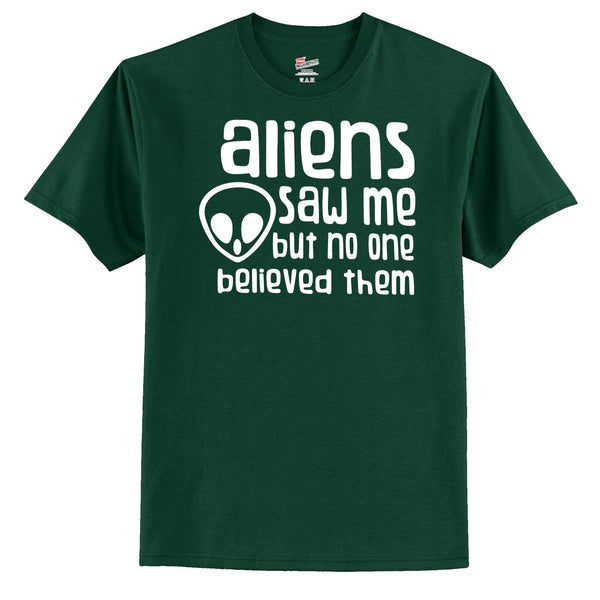 Aliens Saw Me But No One Believed Them T-Shirt