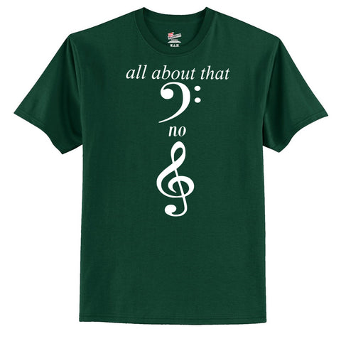 All About That Bass No Treble T-Shirt