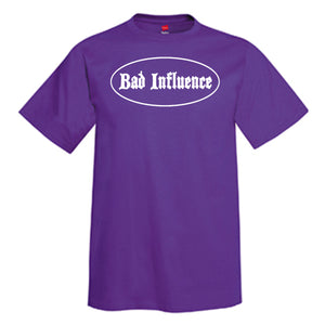 Bad Influence T-Shirt