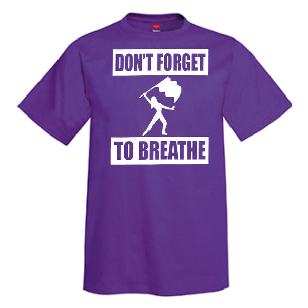 Don't Forget To Breathe  Color Guard T-Shirt