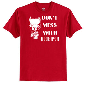Don't Mess With The Pit  T-Shirt