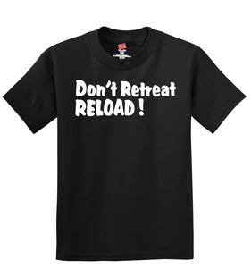 Don't Retreat RELOAD! T-Shirt