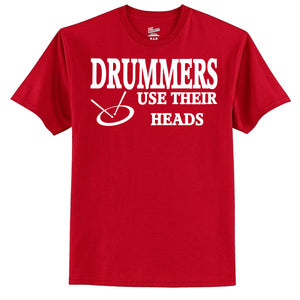 Drummers Use Their Heads T-Shirt