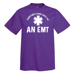 Sometimes A Hero Looks Like An EMT  T-Shirt