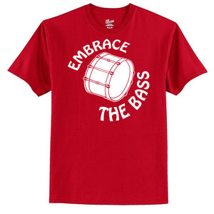 Embrace The Bass (Drum) T-Shirt