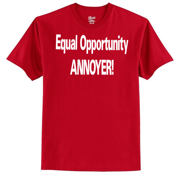 Equal Opportunity Annoyer T-Shirt