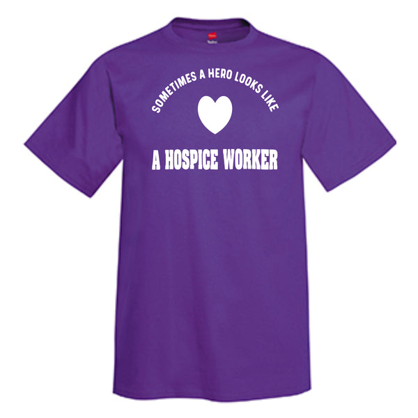 Sometimes A Hero Looks Like A Hospice Worker  T-Shirt